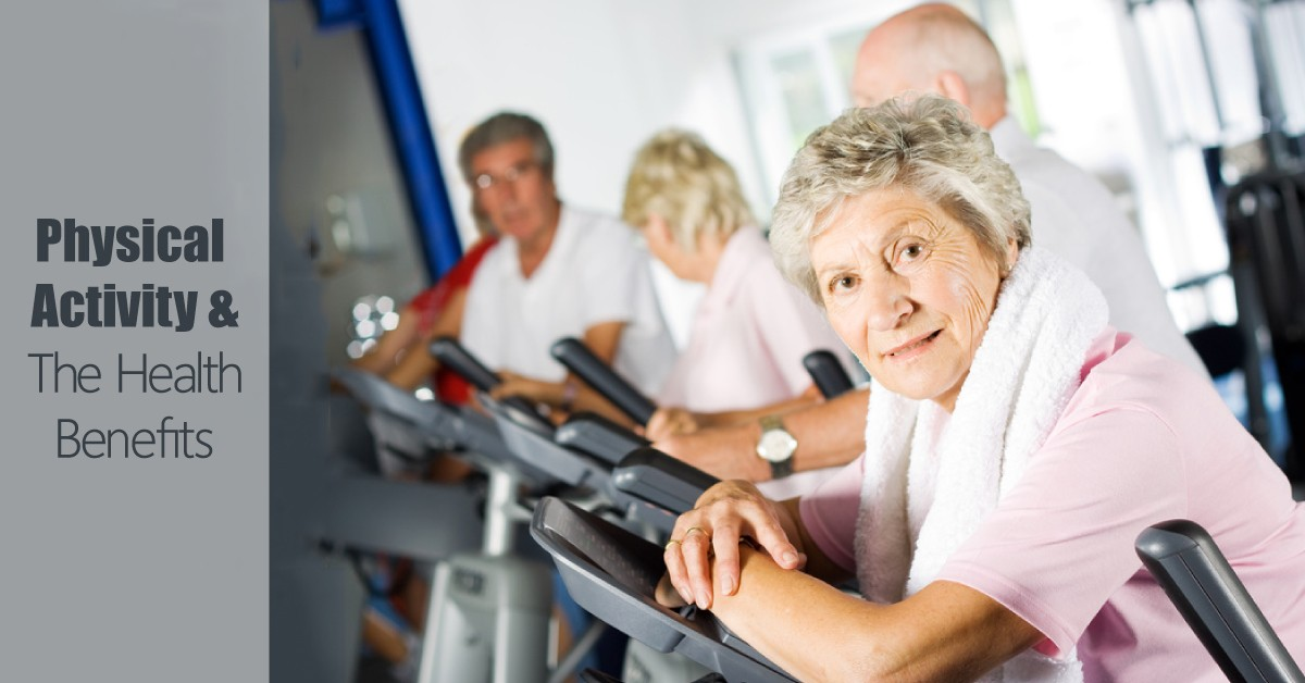 The Health Benefits Of Physical Activity For Seniors In 2016