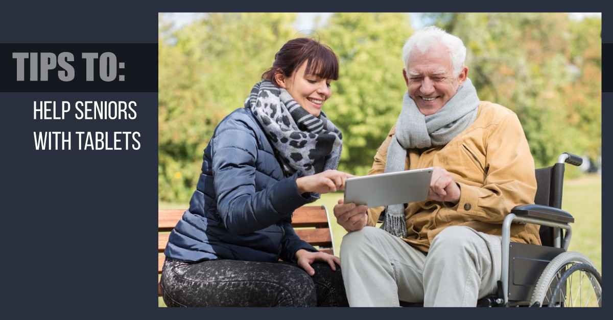 10 Tips to Help Seniors Learn How to Use Tablets