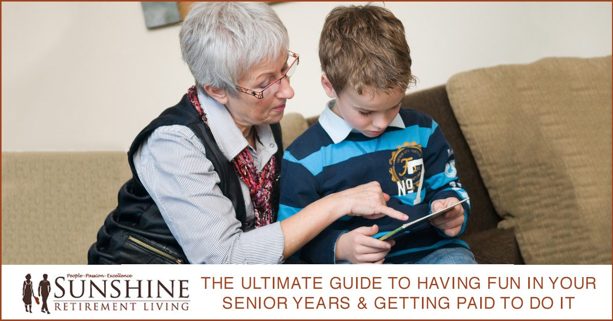 How To Have The Most Fun In Your Senior Years And Get Paid To Do It Sunshine Retirement Living